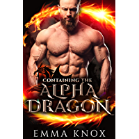 Containing The Alpha Dragon: M/M Dragon Shifter Mpreg Romance (Alpha Dragon Brothers Book 1) (English Edition)
