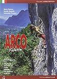 Falesie di Arco. 113 proposte. Arco, Valle del Sacra, Valle dei Laghi, Trento, Rovereto, Valli Giudicarie, Val di Non