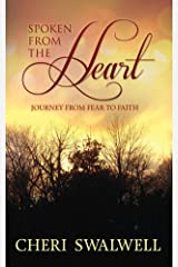 Spoken from the Heart: Journey from Fear to Faith Kindle Edition