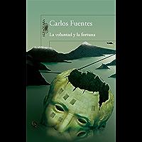La voluntad y la fortuna (Spanish Edition)