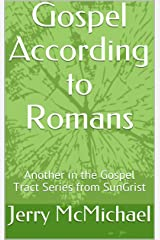 Gospel According to Romans: Another in the Gospel Tract Series from SunGrist Kindle Edition