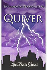 Quiver (The Immortal Transcripts Book 1) Kindle Edition