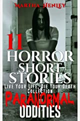 Paranormal Oddities: 11 Short Stories, Live Your Life, Die Your Death Collection Kindle Edition