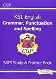 KS1 English Grammar, Punctuation & Spelling Study & Practice Book (for the New Curriculum)