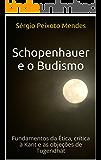 Schopenhauer e o Budismo: Fundamentos da Ética, crítica à Kant e as objeções de Tugendhat