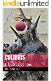 Colibris: E Outros Contos