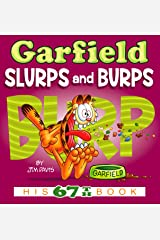 Garfield Slurps and Burps: His 67th Book Kindle Edition