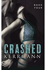 Crashed: (Whiskey's Redemption) (Crashed (Crown and Anchor) Series Book 4) Kindle Edition