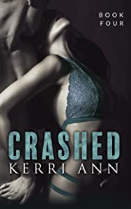 Crashed: (Whiskey's Redemption) (Crashed (Crown and Anchor) Series Book 4)