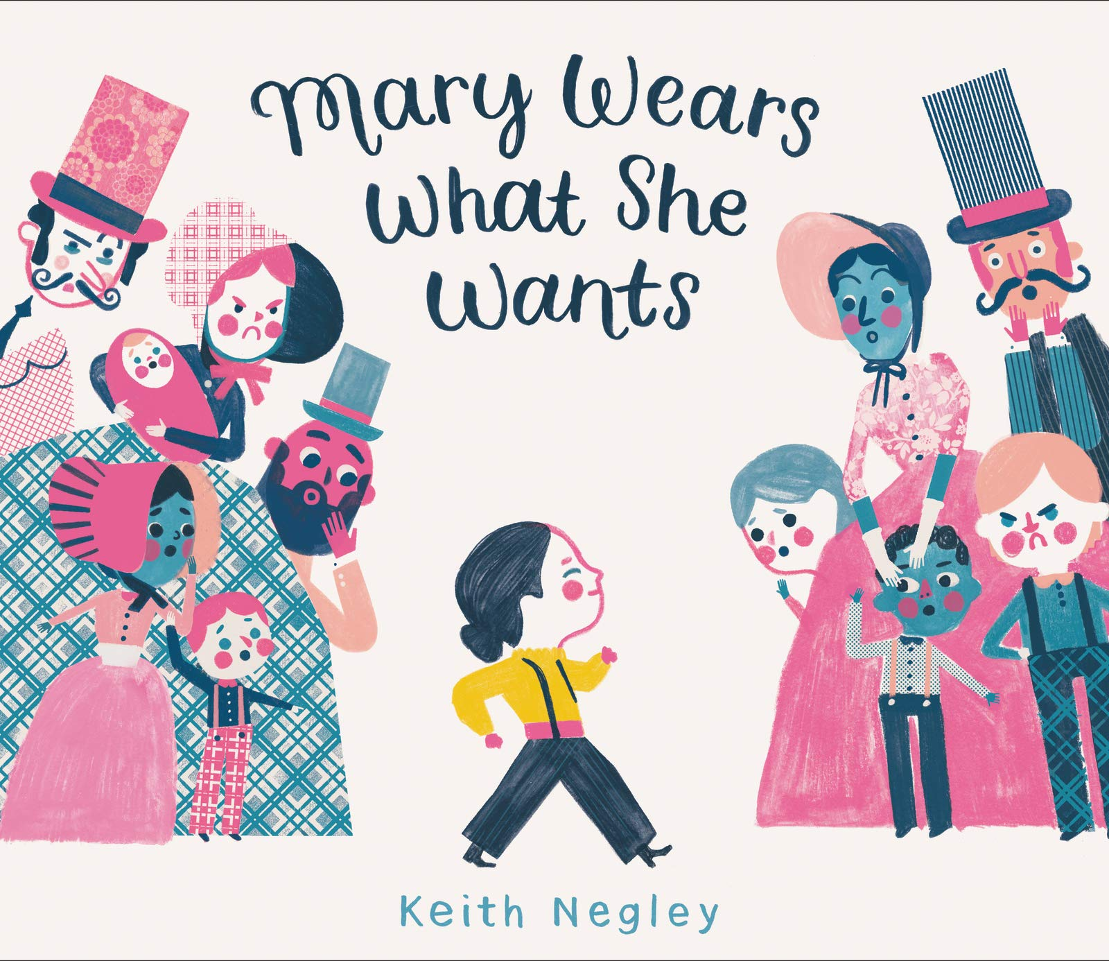 "Book cover of ""Mary Wears What She Wants"" by Keith Negley"