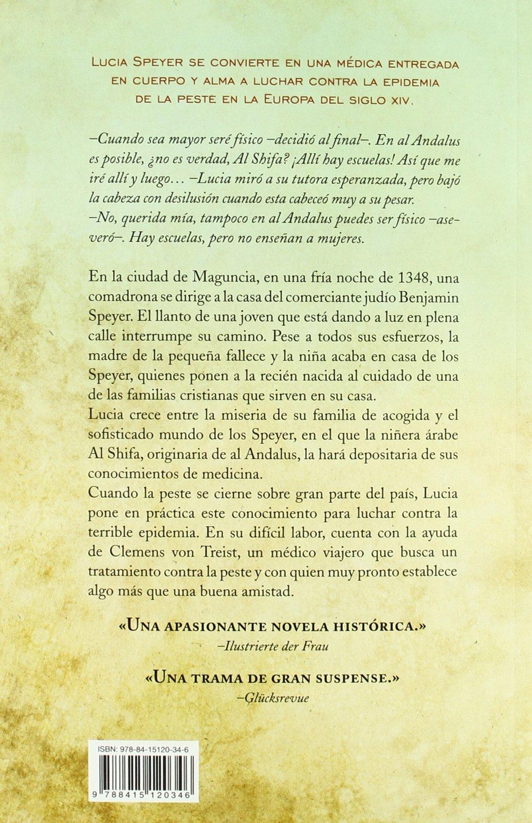 Amazon.fr - La doctora de Maguncia: Una apasionante novela ambientada en la  Edad Media. Una mujer valiente contra las epidemias en una época oscura.