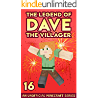 Dave the Villager 16: An Unofficial Minecraft Book (The Legend of Dave the Villager)