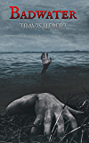 Badwater: A Horror Story (The Shattered God Mythos)