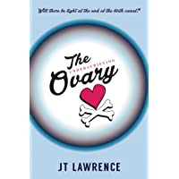 The Underachieving Ovary: A Hilarious and Heartbreaking Infertility Memoir about...