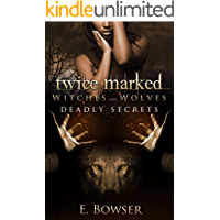 Twice Marked Witches and Wolves: Deadly Secrets Novella book cover
