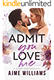 Admit You Love Me: A Secret Baby Romance (Irresistible Billionaires Book 2)