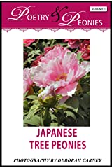 Poetry and Peonies: Japanese Tree Peonies (Poetry and Peonies: Coffee Table Books Book 1) Kindle Edition