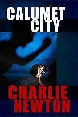 Calumet City: A Novel Kindle Edition
