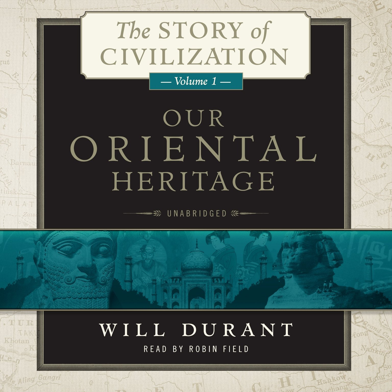 Our Oriental Heritage: The Story of Civilization, Volume 1 (The Story of Civilization series)