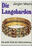 Die Langobarden. Das große Finale der Völkerwanderung