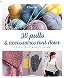 36 pulls et accessoires tout doux : A tricoter toute l'année