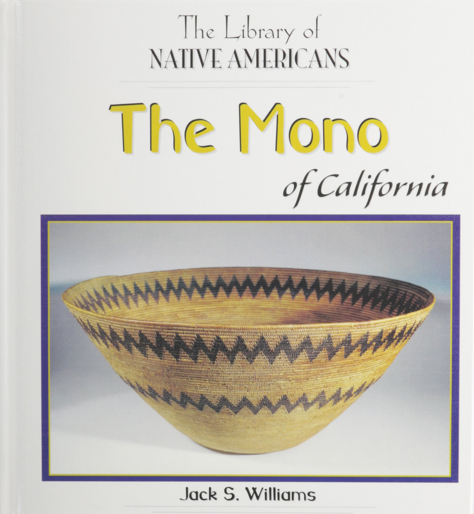 The Mono of California (The Library of Native Americans) PDF