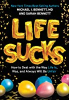 Life Sucks: How To Deal With The Way Life Is Was