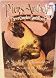 Science Fiction Fantasty/Piers Anthony: Three Complete Xanth Novels