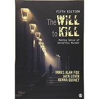 The Will To Kill: Making Sense of Senseless Murder