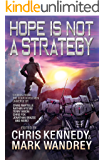Hope is Not a Strategy: More Stories from the Four Horsemen Universe (Four Horsemen Tales Book 8)