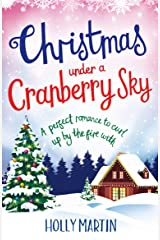 Christmas Under a Cranberry Sky: A perfect romance to curl up by the fire with Kindle Edition