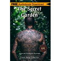 The Secret Garden: A Novel ~ BONUS! - Includes Download a FREE Audio Books Inside (Classic Book Collection)