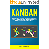 Kanban: A Beginner's Project Management Guide. Learn Kanban Method in Simple and Easy Steps Starting from the Basics