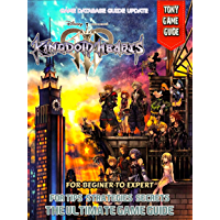 Kingdom Hearts 3 Guide and Walkthrough (Walkthrough, Game Database Guide and Links List Updated) (English Edition)
