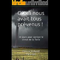 Greta nous avait tous prévenus !: Une civilisation ancienne au secours de la terre (Roman) (French Edition) book cover