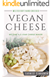 Vegan Cheese: Become a 5-Star Cheese Maker.. Yes Vegan Cheese. New to Plant Based Cheeses, Delicious Non Dairy Cheese…
