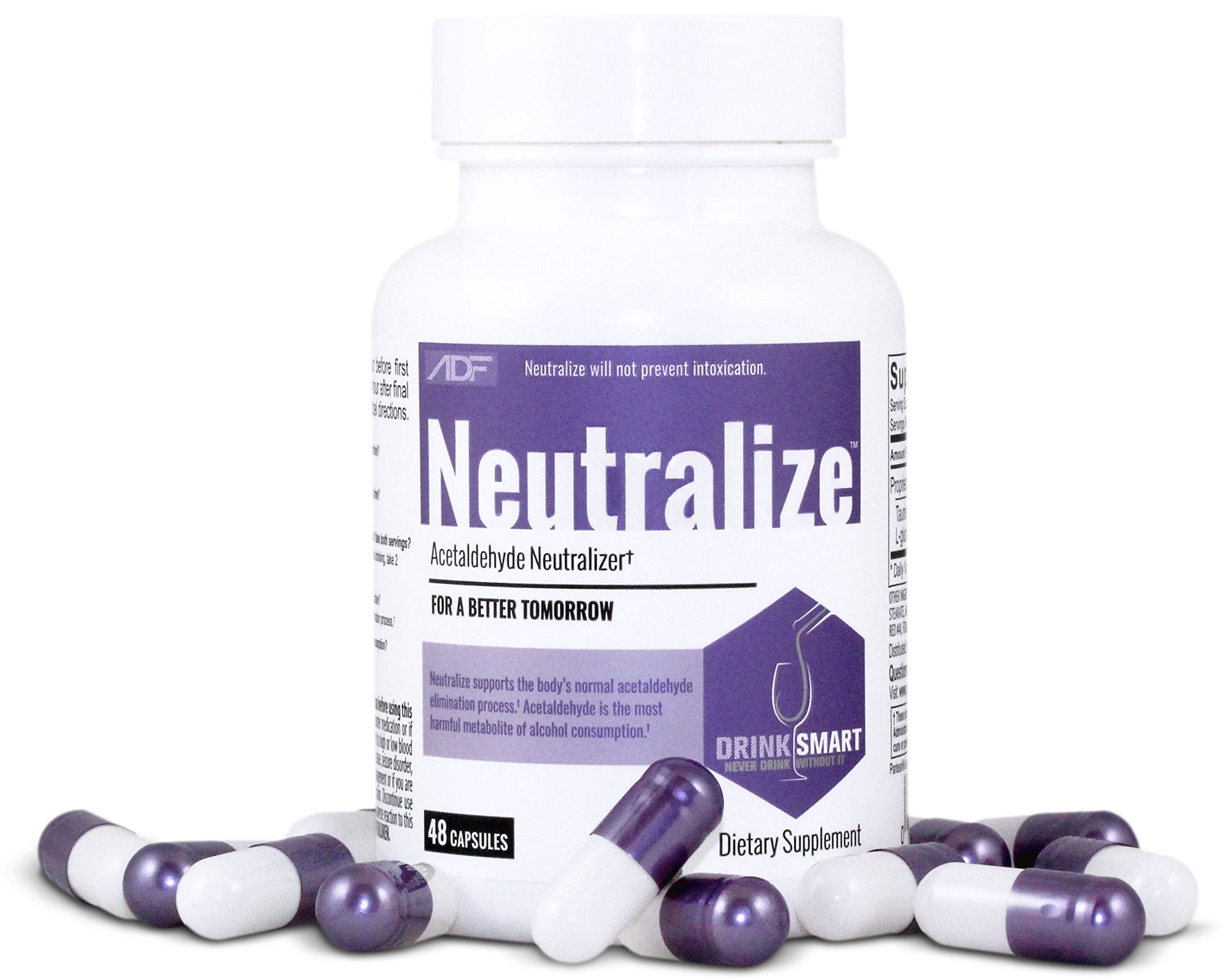 Neutralize Supports Acetaldehyde Metabolism. Neutralize Works with Your Body's Natural Acetaldehyde Elimination Process. Drink Smart. Never Drink Without It. Does not Prevent Intoxication.