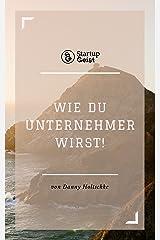 Wie du Unternehmer und zu Elon Musk wirst! (Entdecke deinen StartupGeist 3) (German Edition) Kindle Edition