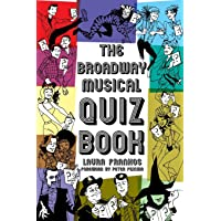 The Broadway Musical Quiz Book