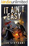It Ain't Easy (The Valens Legacy Book 10)