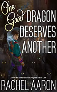 One Good Dragon Deserves Another (Heartstrikers Book 2)