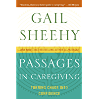 Passages in Caregiving: Turning Chaos into Confidence (English Edition)