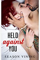 Held Against You Kindle Edition