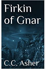 Firkin of Gnar Kindle Edition