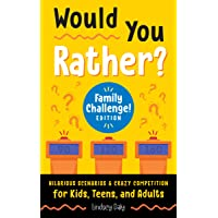 Would You Rather? Family Challenge! Edition: Hilarious Scenarios & Crazy Competition for Kids, Teens, and Adults (A…