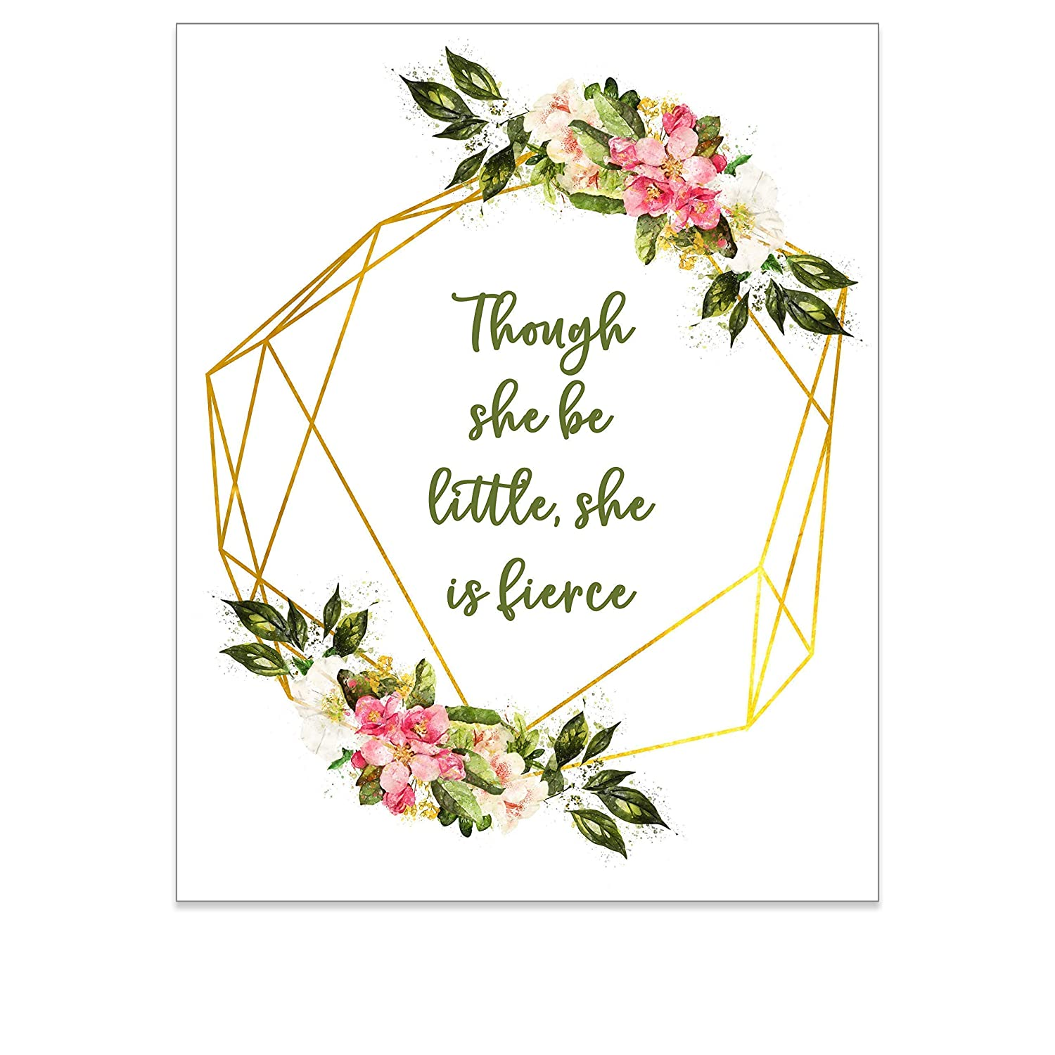 Wall Art for Girls Bedroom - Though She Be Little Floral Print - Inspirational Quote Wall Decor for Strong Girls Room - Nursery Artwork - Shabby Chic Teen Boho Motivational Poster - 8x10 UNFRAMED
