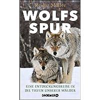 Wolfsspur: Eine Entdeckungsreise in die Tiefen unserer Wälder