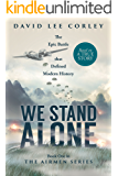 We Stand Alone: An Epic War Novel: Book 1 of The Airmen Series