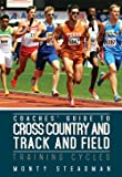 Coaches Guide to Cross Country and Track and Field: Training Cycles
