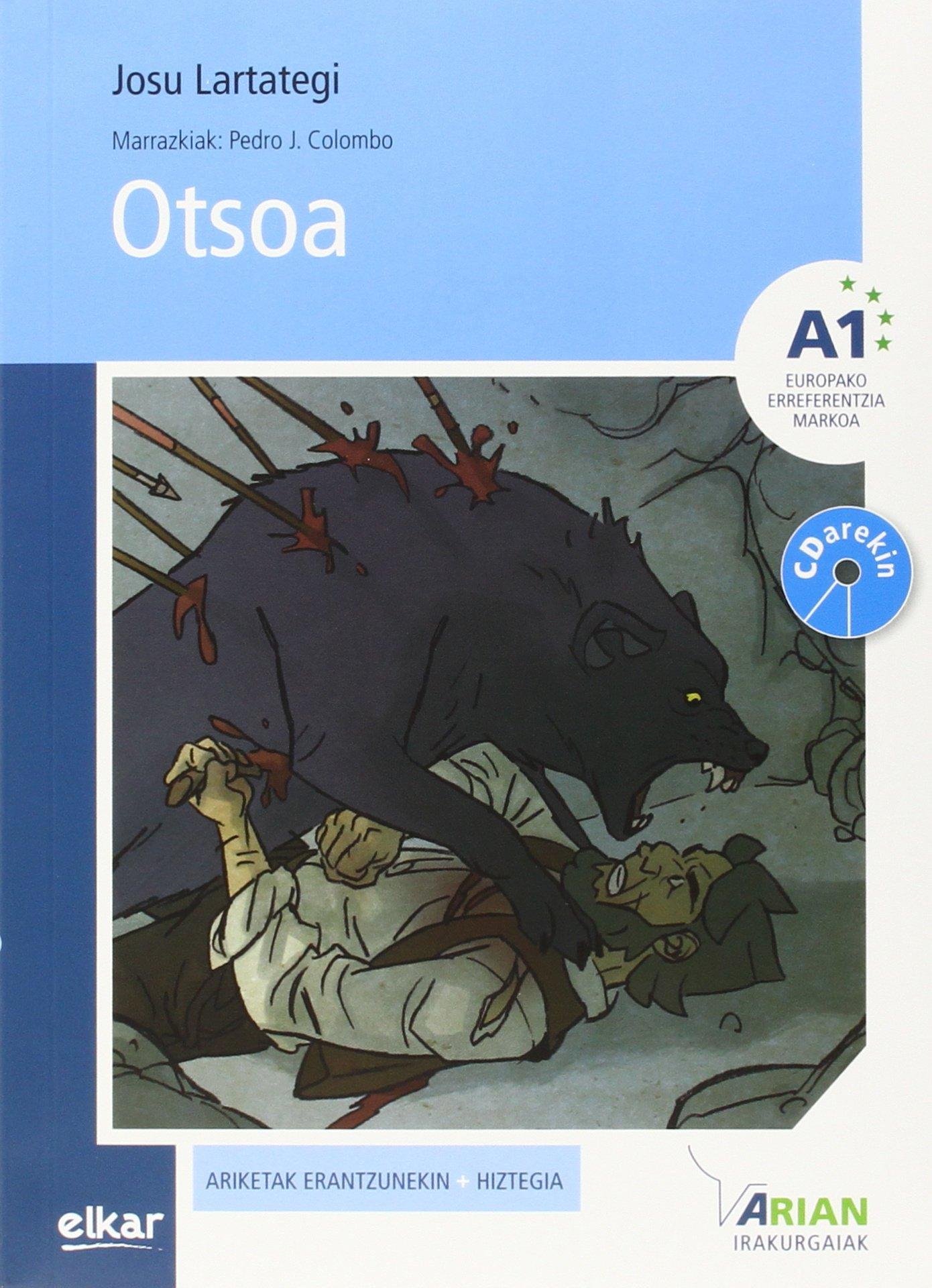 Otsoa (+CDa) (Arian irakurgaiak) (Euskera) Tapa blanda – 23 may 2012 Josu Lartategi Yustos Pedro J. Colombo López Elkarlanean S.L.